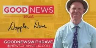 Good News with Dave: Thankful for the NewsChannel10 weather team