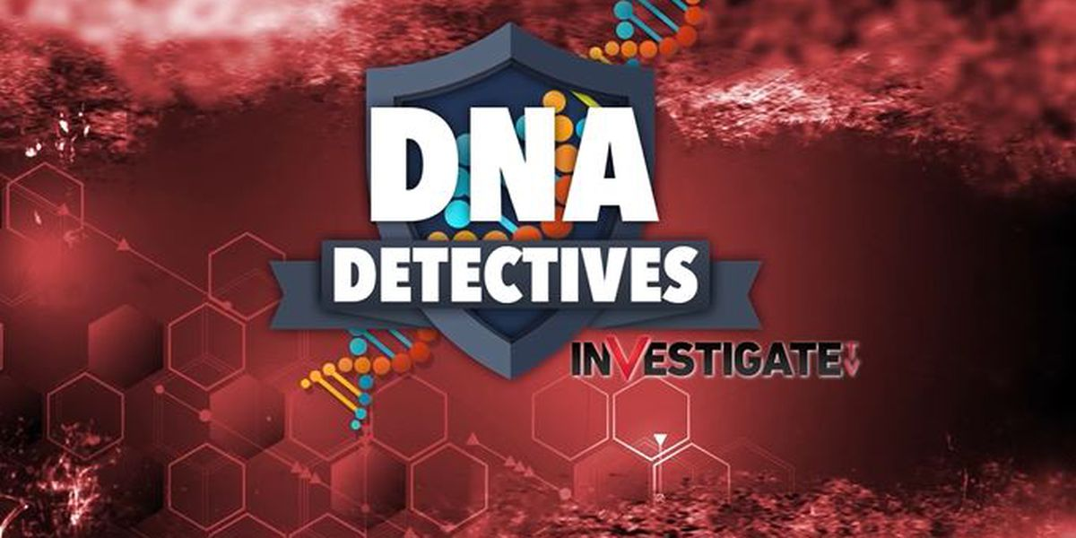 DNA Detectives: Scientists combining forensics with genealogy break 'unsolvable' cases